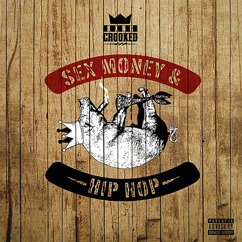 Sex-Money-Hip-Hop-KXNG-CROOKED