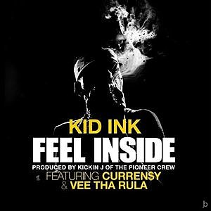 "Listen to Kid Ink Feat. Currensy and Vee Tha Rula, ""Feel Inside"""