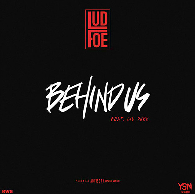 Lud Foe and Lil Durk Rep Their Squad for New Song 'Behind Us' -