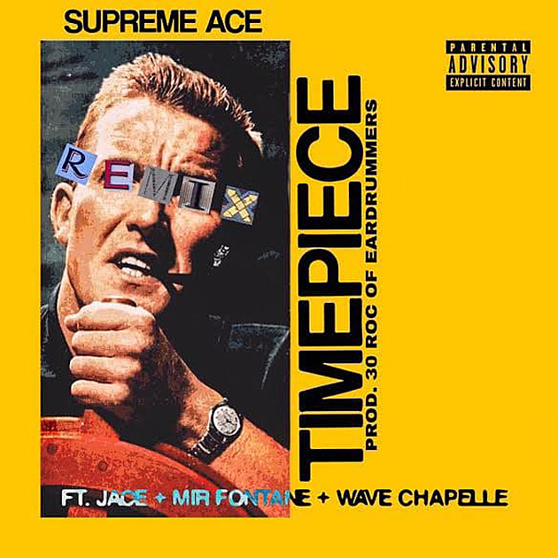 Supreme Ace Enlists Jace, Mir Fontane and Wave Chapelle for 'Timepiece' Remix -