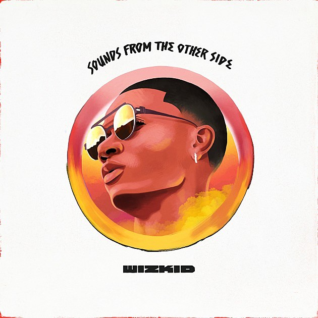 WizKid Drops 'Sounds From the Other Side' Project