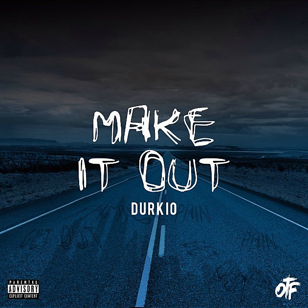 Image result for Lil Durk - Make It Out