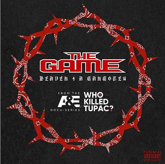 The Game Honors 2Pac on New Song 'Heaven 4 a Gangster' -