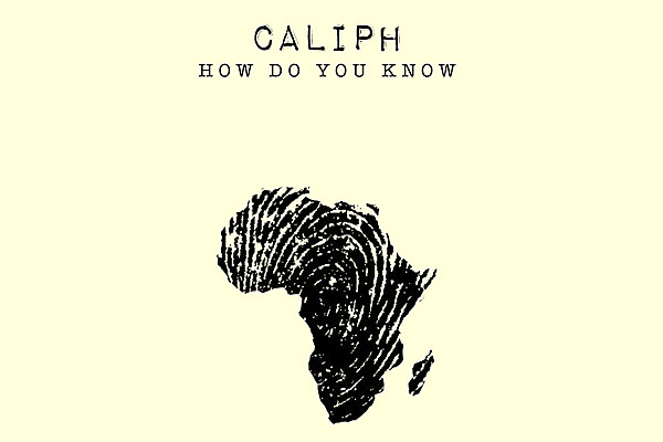"""Caliph Expresses His Love for Africa for His New Song """"How ... - photo#26"""