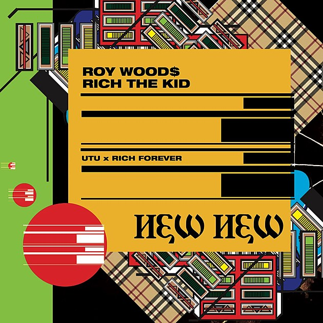 Rich The Kid Links With Roy Woods for New Song 'New New' -