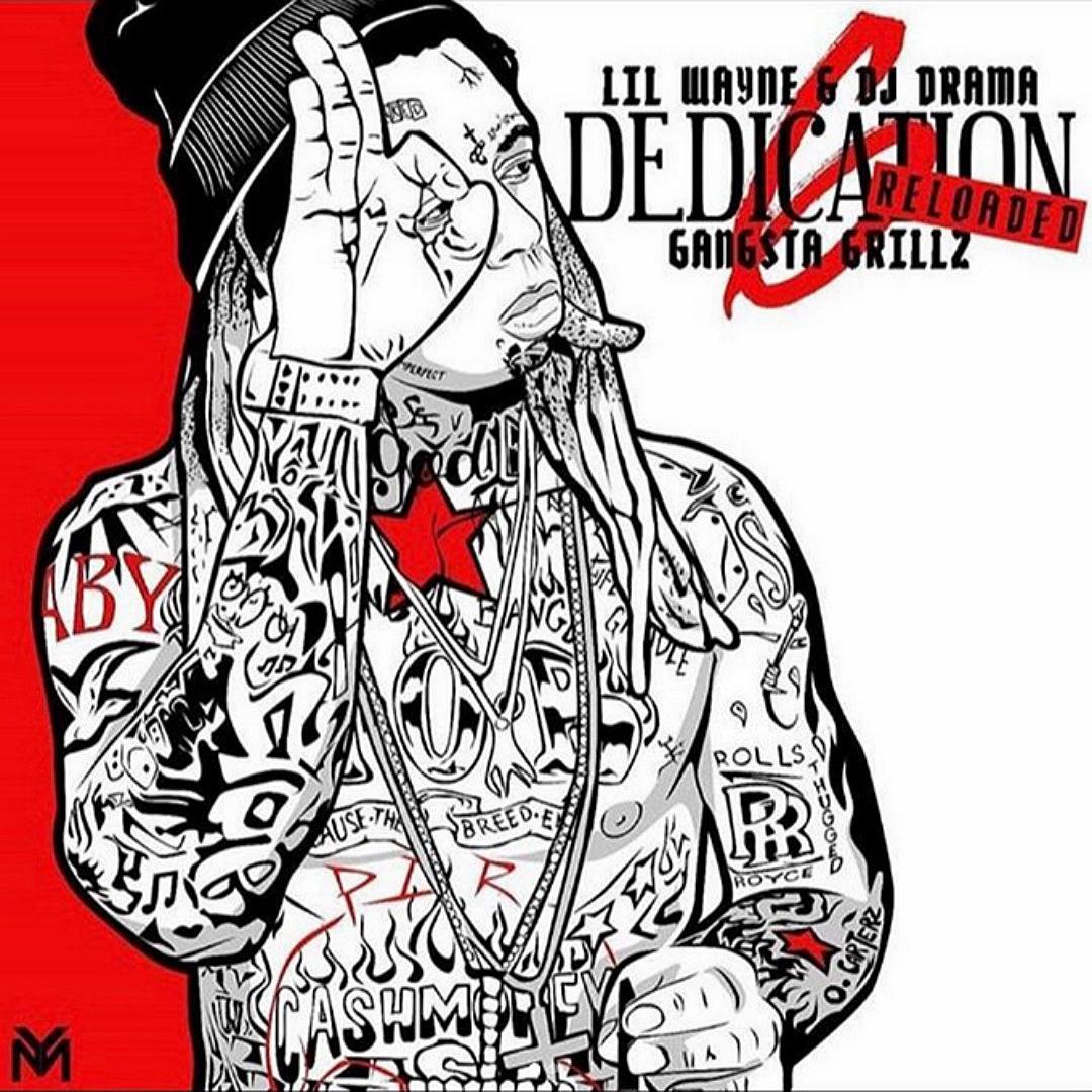 Lil Wayne Shares Artwork For Dedication 6 Reloaded Mixtape