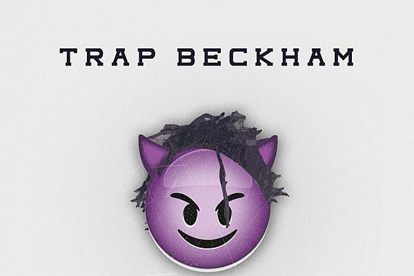 trap beckham drops  u0026 39 evil emoji u0026 39  mixtape