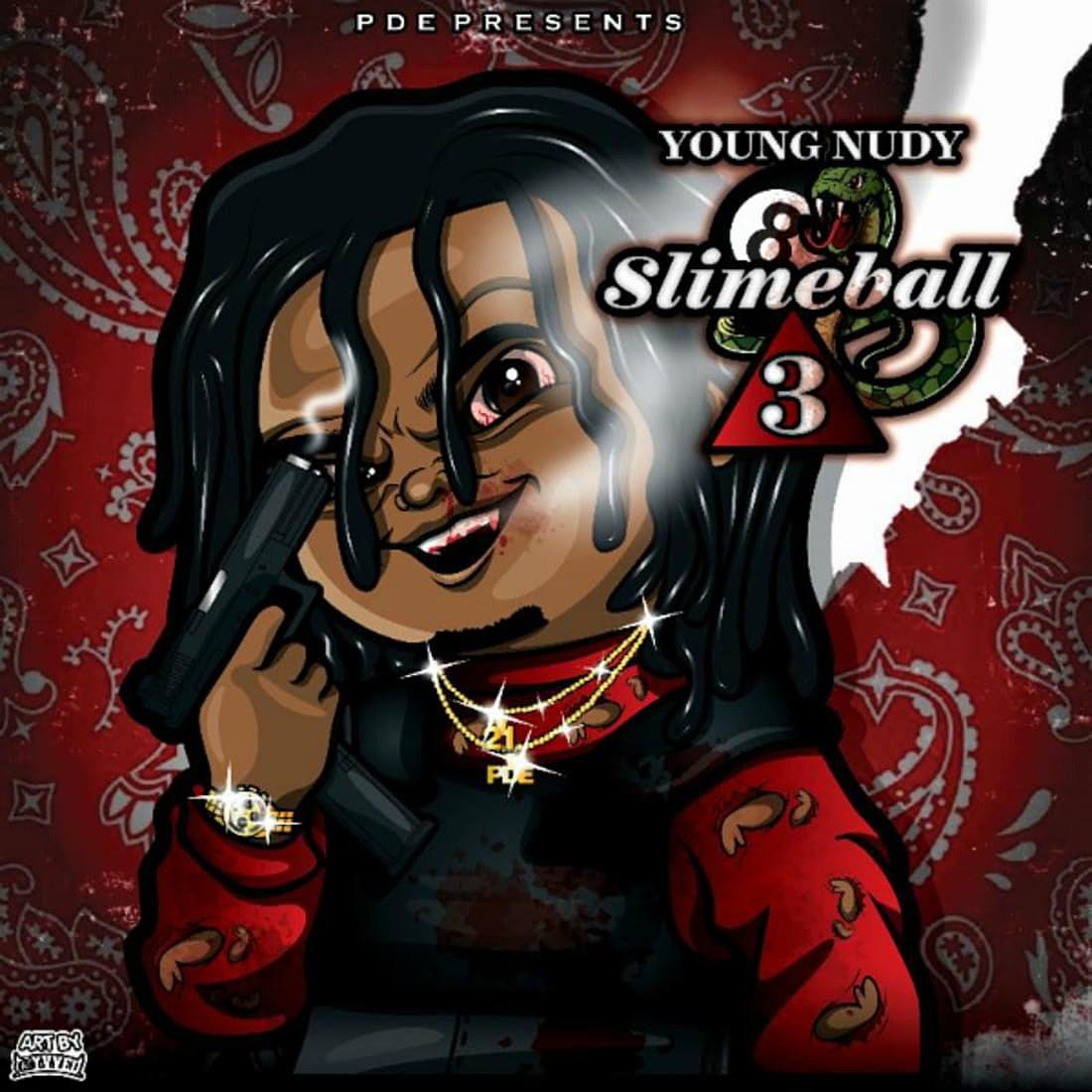 http://www.xxlmag.com/files/2018/08/young-nudy-slimeball-3-album-cover.jpeg?w=1100&h=1100&q=75
