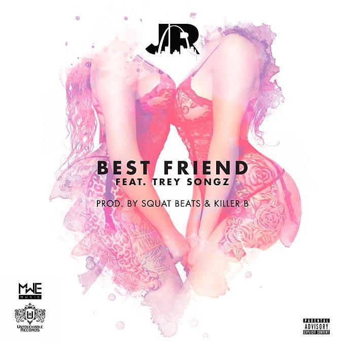 "Listen to J.R. Feat. Trey Songz, ""Best Friend"""