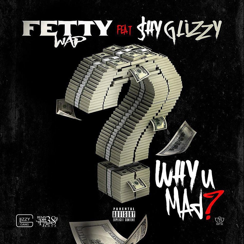 """Listen To Fetty Wap Feat. Shy Glizzy, """"Why You Mad"""" - XXL"""